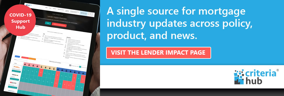 Criteria HUb - A single source for mortgage industry updates across policy, product and news - Visit the Lender Impact Page
