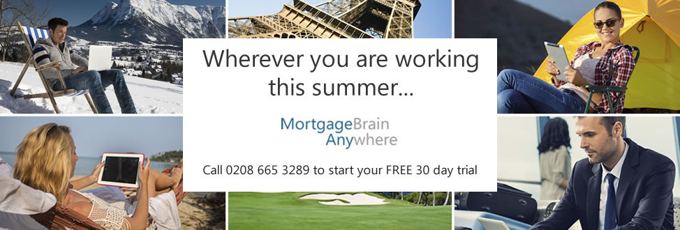 Wherever you are working this summer....MortgageBrain Anywhere